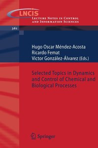 Selected Topics in Dynamics and Control of Chemical and Biologic