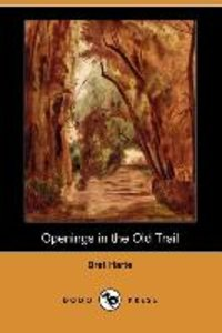 Openings in the Old Trail (Dodo Press)
