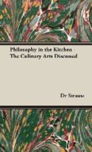 Philosophy in the Kitchen - The Culinary Arts Discussed