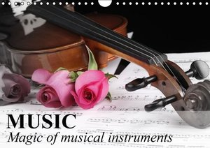 Music Magic of musical instruments (Wall Calendar 2015 DIN A4 La