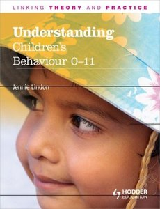 Understanding Children's Behaviour 0-11 Play, Development and Le