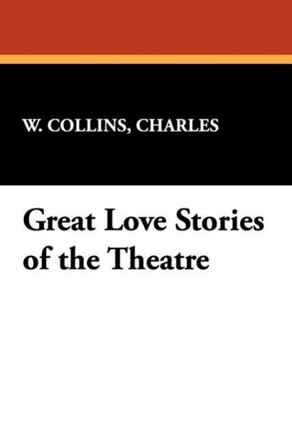 Great Love Stories of the Theatre - zum Schließen ins Bild klicken