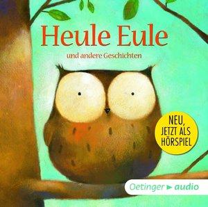 Heule Eule und andere Geschichten - Die Hörspiele (CD)