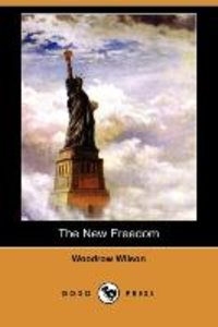 The New Freedom (Dodo Press)