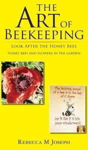 The Art of Beekeeping - Look After the Honey Bees - Honey Bees a