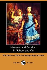 Manners and Conduct in School and Out (Dodo Press)