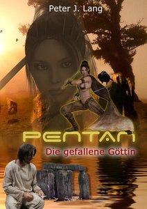 Pentan 01 - Die gefallene Göttin