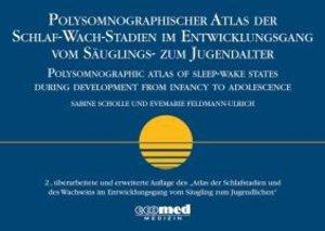 Polysomnographischer Atlas der Schlaf-Wach-Stadien im Entwicklun