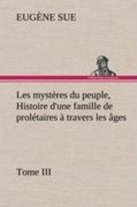 Les mystères du peuple, Tome III Histoire d'une famille de prolé