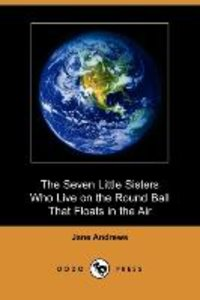 The Seven Little Sisters Who Live on the Round Ball That Floats