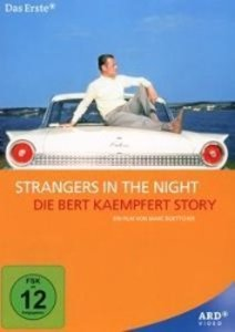 Strangers in the Night - Die Bert Kaempfert Story