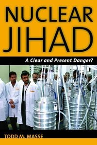 Nuclear Jihad: A Clear and Present Danger?