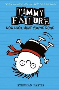 Timmy Failure 02: Now Look What You've Done