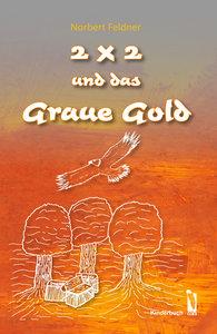 Feldner, N: 2 x 2 und das graue Gold