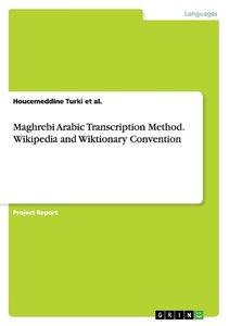Maghrebi Arabic Transcription Method. Wikipedia and Wiktionary C