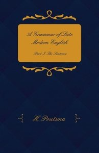 A Grammar of Late Modern English - Part I. the Sentence - Second