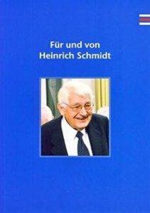 Für und von Heinrich Schmidt
