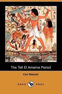 The Tell El Amarna Period (Dodo Press)