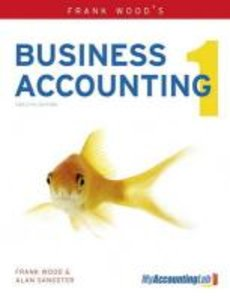 Frank Wood's Business Accounting Volume 1 with Myaccountinglab A