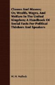 Classes and Masses; Or, Wealth, Wages, and Welfare in the United