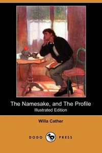 The Namesake, and the Profile (Illustrated Edition) (Dodo Press)