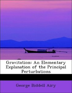 Gravitation: An Elementary Explanation of the Principal Perturba