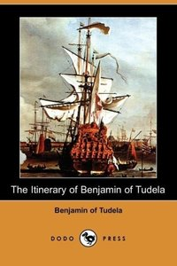 The Itinerary of Benjamin of Tudela (Dodo Press)