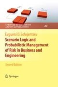 Scenario Logic and Probabilistic Management of Risk in Business