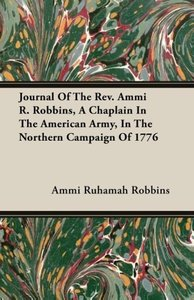 Journal Of The Rev. Ammi R. Robbins, A Chaplain In The American