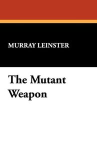 The Mutant Weapon