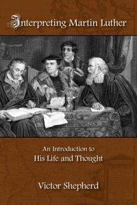 Interpreting Martin Luther