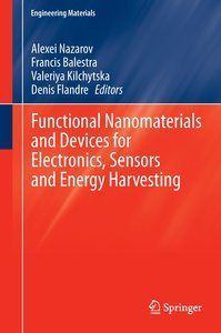 Functional Nanomaterials and Devices for Electronics, Sensors an