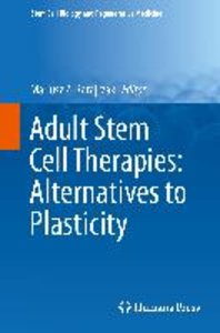 Adult Stem Cell Therapies: Alternatives to Plasticity