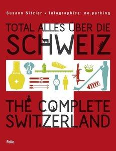Total alles über die Schweiz / The Complete Switzerland