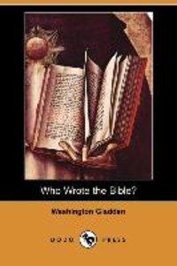 Who Wrote the Bible? (Dodo Press)
