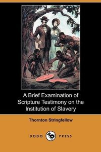 A Brief Examination of Scripture Testimony on the Institution of
