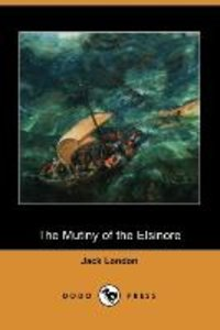 The Mutiny of the Elsinore (Dodo Press)