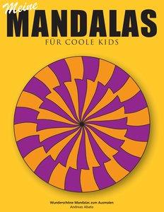 Meine Mandalas - Für coole Kids - Wunderschöne Mandalas zum Ausm