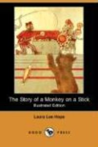The Story of a Monkey on a Stick (Illustrated Edition) (Dodo Pre