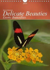 Delicate Beauties Exotic Butterflies (Wall Calendar 2015 DIN A4