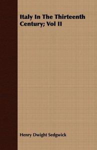 Italy In The Thirteenth Century; Vol II