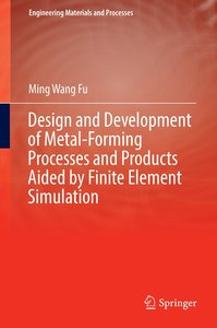 Design and Development of Metal Forming Processes and Products a