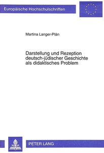 Darstellung und Rezeption deutsch-jüdischer Geschichte als didak
