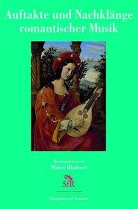 Auftakte und Nachklänge romantischer Musik