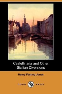 Castellinaria and Other Sicilian Diversions (Dodo Press)