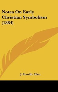 Notes On Early Christian Symbolism (1884)