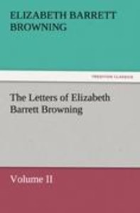 The Letters of Elizabeth Barrett Browning, Volume II