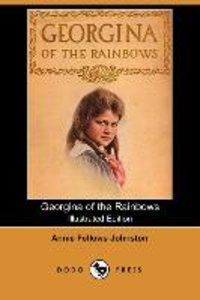 Georgina of the Rainbows (Illustrated Edition) (Dodo Press)