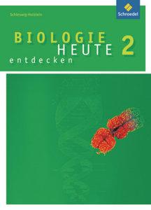 Biologie heute entdecken 2. Schülerband - Ausgabe 2009 für die S