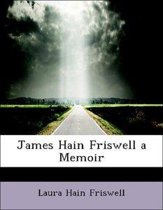 James Hain Friswell a Memoir